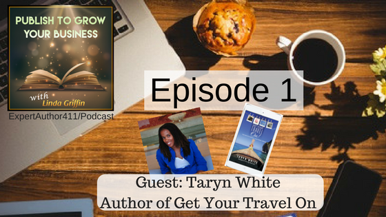 Ep1: Taryn White, Author of Get Your Travel On